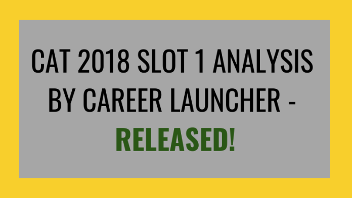 CAT 2018 Slot 1 Analysis by Career Launcher
