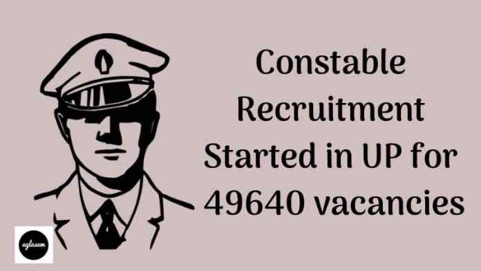 Constable Recruitment Started in UP for 49640 vacancies