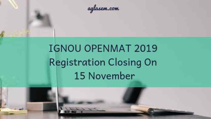 IGNOU OPENMAT 2019 Registration Closing On 15 November