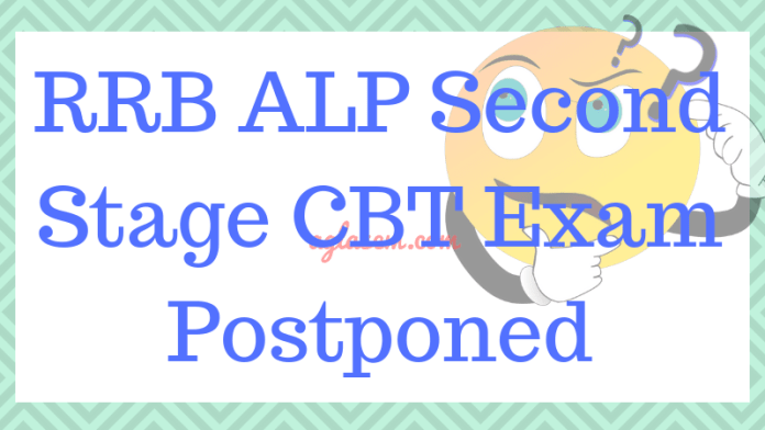 RRB ALP Second Stage CBT Exam Postponed