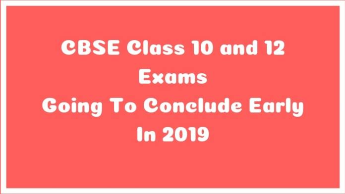 CBSE Class 10 and 12 Exams Going To Conclude Early in 2019
