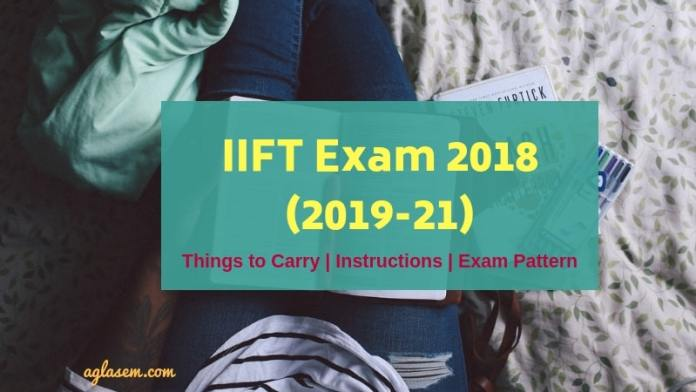 Indian Institute of Foreign Trade is conducting the IIFT exam for the academic year 2019-21 on December 02, 2018. Candidates who have registered for the exam must download the IIFT Hall Ticket 2018 before the exam day. It is expected that around 60k students will appear for examination this year for admission to MBA in International Business programme by IIFT. THINGS TO CARRY FOR IIFT EXAM On the test day, students must carry the important documents with them. So, ensure that IIFT 2019 Admit Card, Identity proof, stationery items like HB pencil, Pen, Sharpener, Eraser etc are there in the exam kit. Though it is not mentioned in the hall ticket that candidates have to fill the academic details in the OMR sheet, still remember the class 10th, 12th, and graduation percentage to avoid any hassle. The examination for the new academic year will conduct in the year 2018 and the selection process will start at the starting of the year 2019. IIFT EXAM INSTRUCTIONS IIFT is an offline examination conducted in pen and paper-based mode, so candidates must not carry any prohibited items inside the exam hall. These items includes electronic items, watches, calculators etc. On reaching the test center, find the exam room number on the list that will be present on the notice board. Thereafter, document verification and thorough frisking will take place. IIFT Exam Time - 10:00 AM to 12:00 Noon Repoting Time - 09:00 AM No Entry Post - 10:00 AM Locate the exam room number and leave the prohibited the items outside before entering the test hall. Following that, sit on the setas according to the instructions by the invigilator. The exam will start exactly at 10:00 AM and for any inconvenience ask the test administrator only. IIFT LAST MINUTE TIPS Since only 1 day has been left for the exam, do not take the stress and appear for the exam with the full confidence. Apart from the GK section, preparation for IIFT is similar to CAT examination. In the last few hours candidates can refer to the previous year question papers for practice. For the IIFT GK, questions refer to the types of questions that could appear in the exam. Questions based on currency, capital, world bodies are quite common. For the quick revision of the current affairs, take mock tests and learn some important stats and figures. In brief IIFT Exam Pattern includes 6 sections of the different marking scheme. Candidates need to clear the cutoff all the sections naming general awareness, reading comprehension, verbal ability quantitative ability, data interpretation, and logical reasoning, in order to clear the exam. Check: GK Sample Questions PDF POST IIFT EXAM ON 2ND DECEMBER Once the entrance examination is over, candidates will able to download the IIFT Answer Key 2018 for the exam. With the availability of exam analysis and question paper of all sets, test takers would able to calculate the raw scores. It will also help to predict the expected cutoff of the exam.  The official IIFT Result Date for the academic year 2019 is not available yet. It is expected to release in the first week of January 2019. Shortlisted will able to participate in the selection process conducted by IIFT. It generally includes Written Ability Test (WAT), Group Discussion, and Personal Interview (PI). All the best for IIFT 2019!