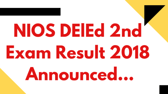 NIOS DElEd 2nd Exam Result 2018 Announced