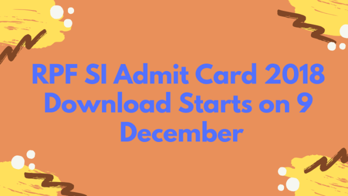 RPF SI Admit Card 2018 Download