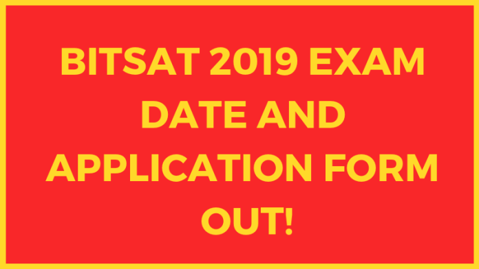 BITSAT 2019 Exam Date and Application form Released