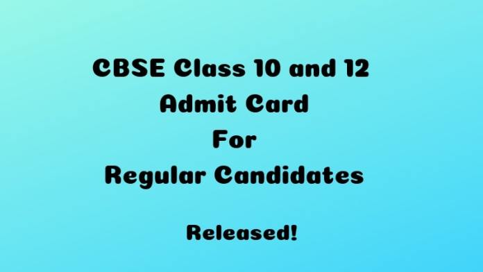 CBSE Class 10 and 12 Admit Card For Regular Candidates