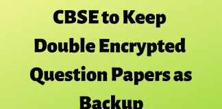 CBSE to Keep Double Encrypted Question Papers as Backup