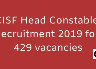 CISF Head Constable Recruitment 2019