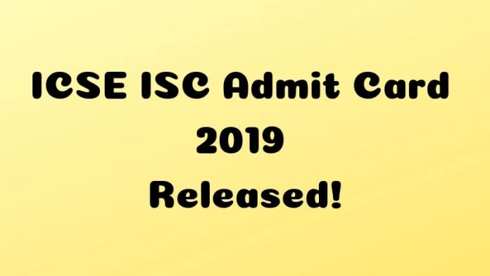ICSE ISC Admit Card 2019 Released