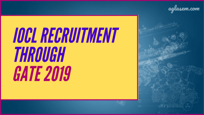 IOCL Recruitment through GATE 2019