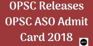 OPSC Releases OPSC ASO Admit Card 2018 Aglasem