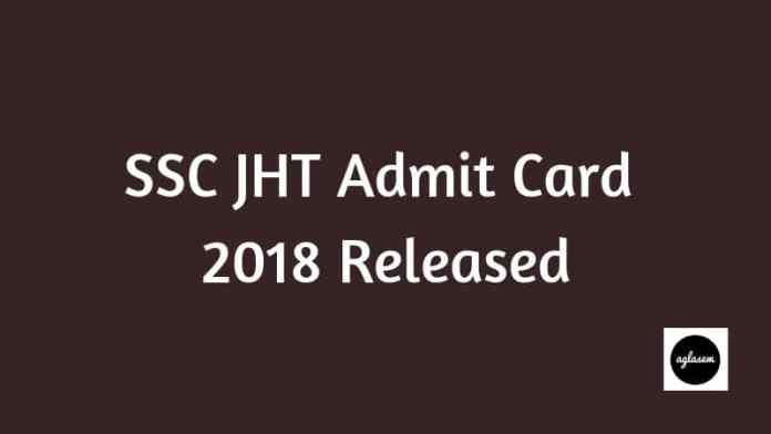SSC JHT Admit Card 2018 Released-