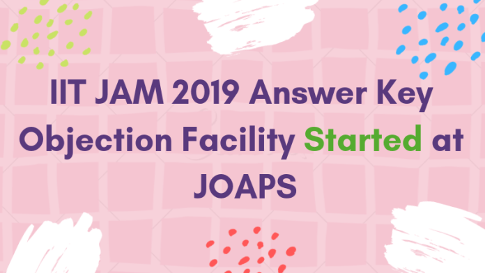 IIT JAM 2019 Answer Key Objection Facility Started at JOAPS