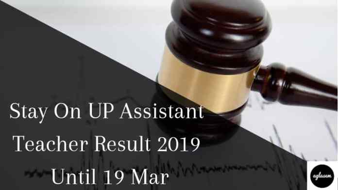 Stay On UP Assistant Teacher Result 2019 Until 19 Mar