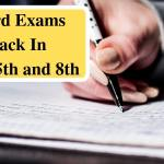 Board Exams Back In Class 5th and 8th