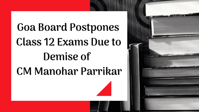 Goa Board Postpones Class 12 Exams Due to Demise of CM Manohar Parrikar