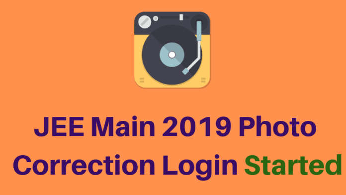 JEE Main 2019 Photo Correction Login Started