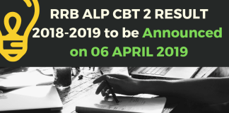 RRB ALP CBT 2 RESULT 2018-2019 to be Announced on 06 APRIL 2019