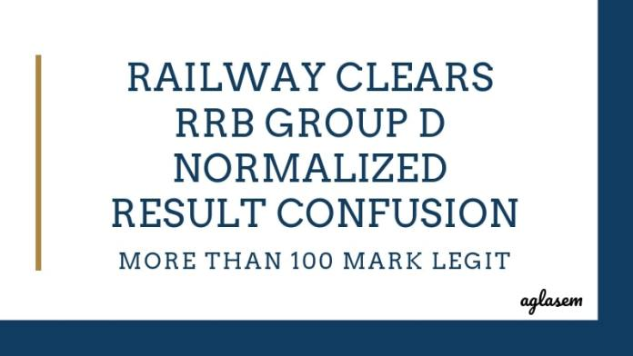 Railway Clears RRB Group D Normalized Result Confusion Aglasem