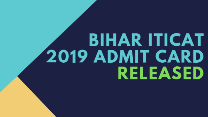 BIHAR ITICAT 2019 Admit Card Released