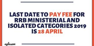 Last Date to Pay Fee for RRB Ministerial and Isolated Categories 2019 is 28 April Aglasem