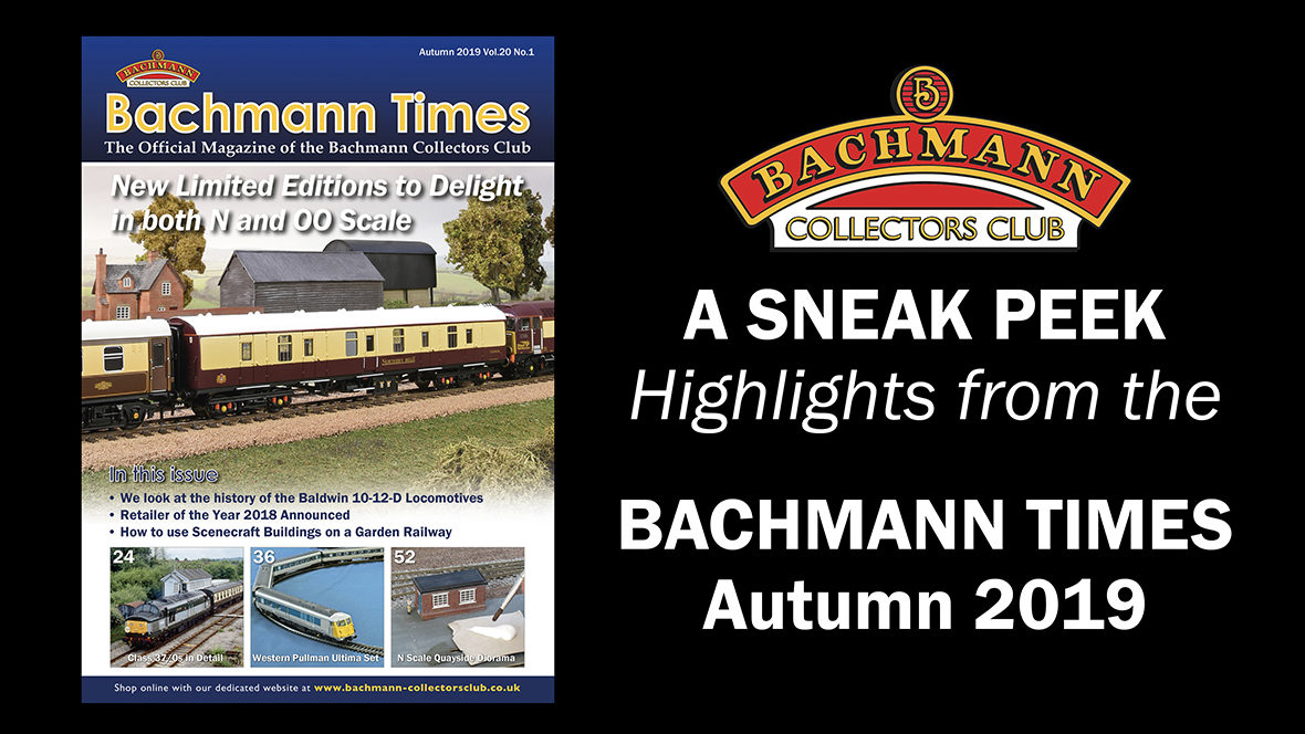 A Look inside the Bachmann Times | Autumn 2019