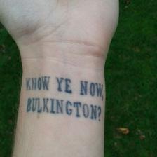 """Tattoo reading """"Know ye now, Bulkington?"""""""