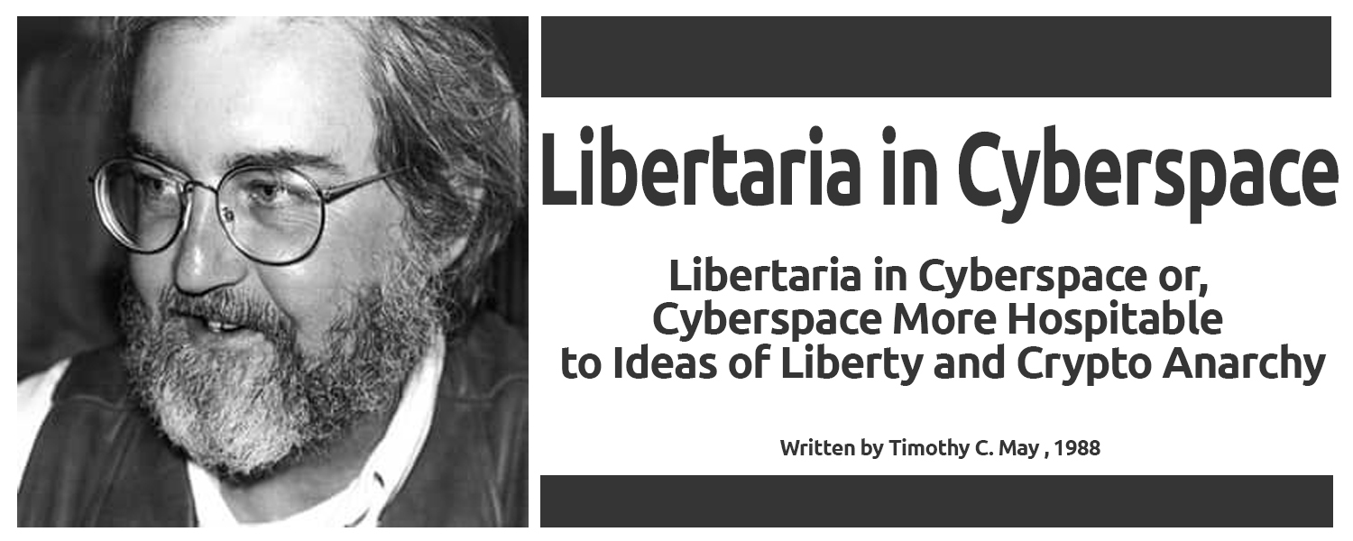 Timothy C. May: Libertaria in Cyberspace