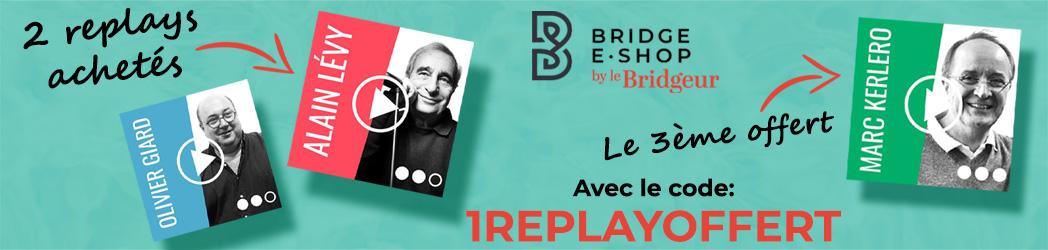 Offre 2+1 gratuit sur les Replays du Bridgeur
