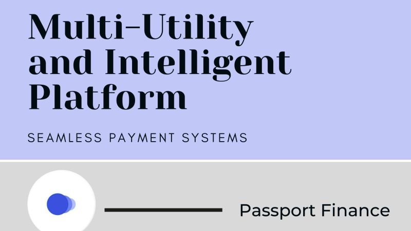 Passport Finance | Multi-Utility and Intelligent Platform Proffering Seamless Payment Systems