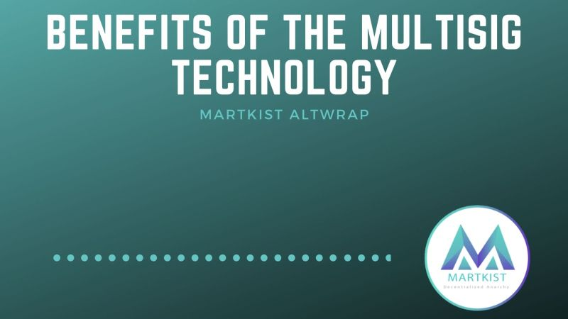 Martkist Altwrap | Implementation, Deployment, and Benefits of the MultiSig Technology