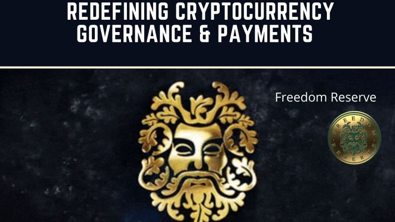 Freedom Reserve | Redefining Cryptocurrency Governance, Payments, and the Economic System