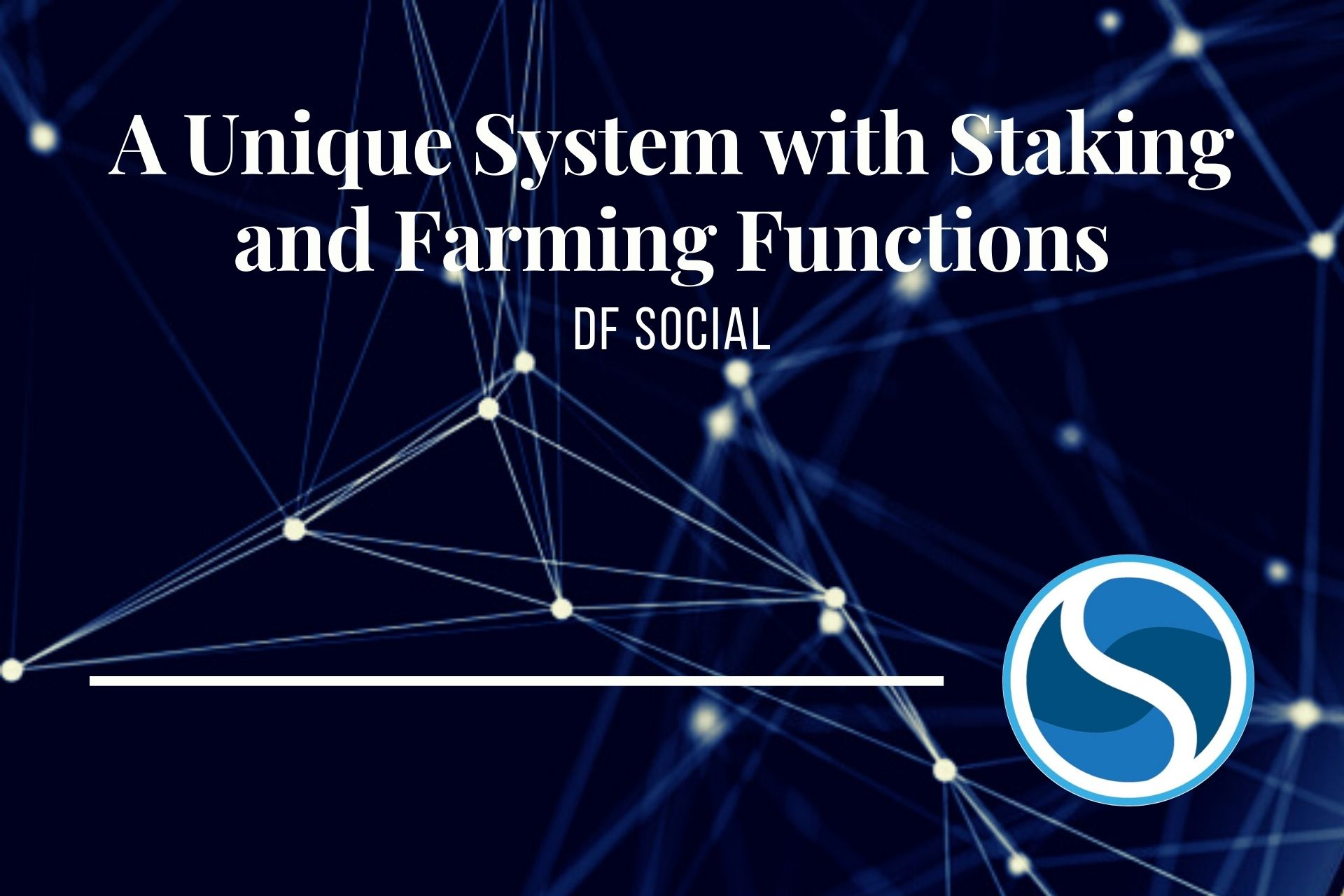 DF Social | A Unique System Added with Staking and Farming Functions For the Community