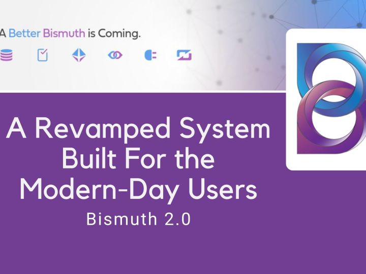 Bismuth 2.0 | A Revamped System Built For the Modern-Day Users and a Competitive World