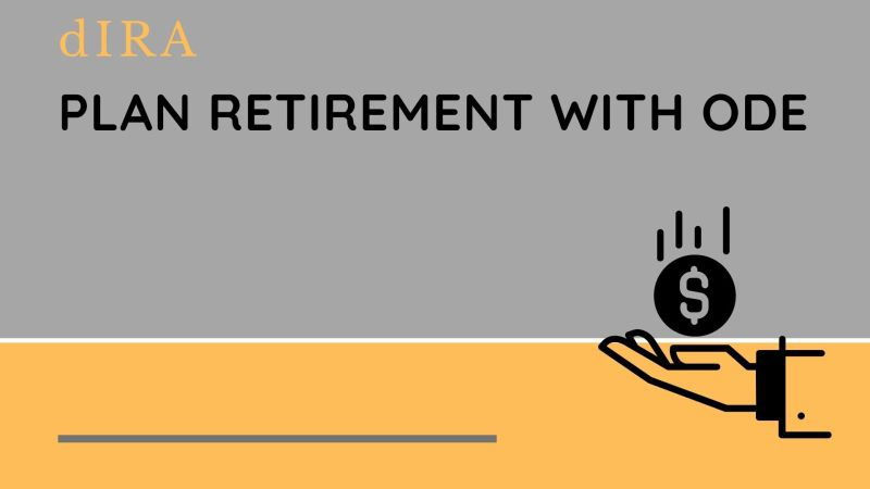 dIRA | Helping Individuals Plan Their Retirement Today with ODE