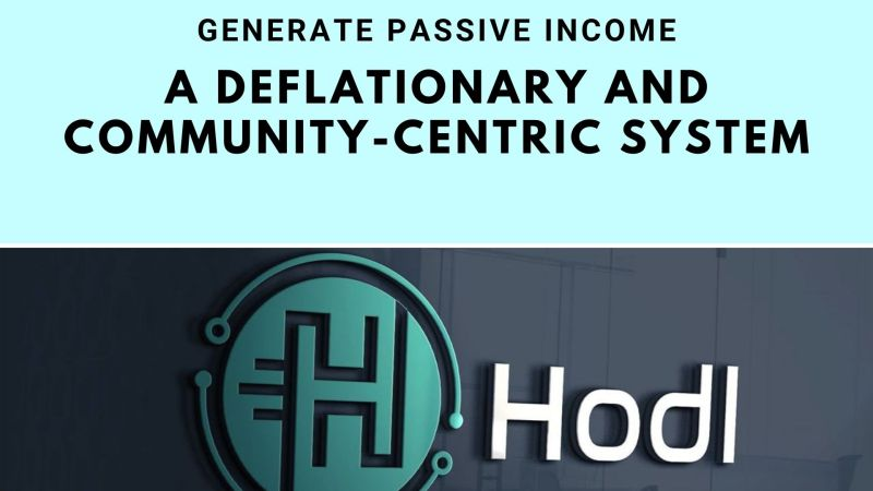Hodl Token: A Deflationary and Community-Centric System To Generate Passive Income