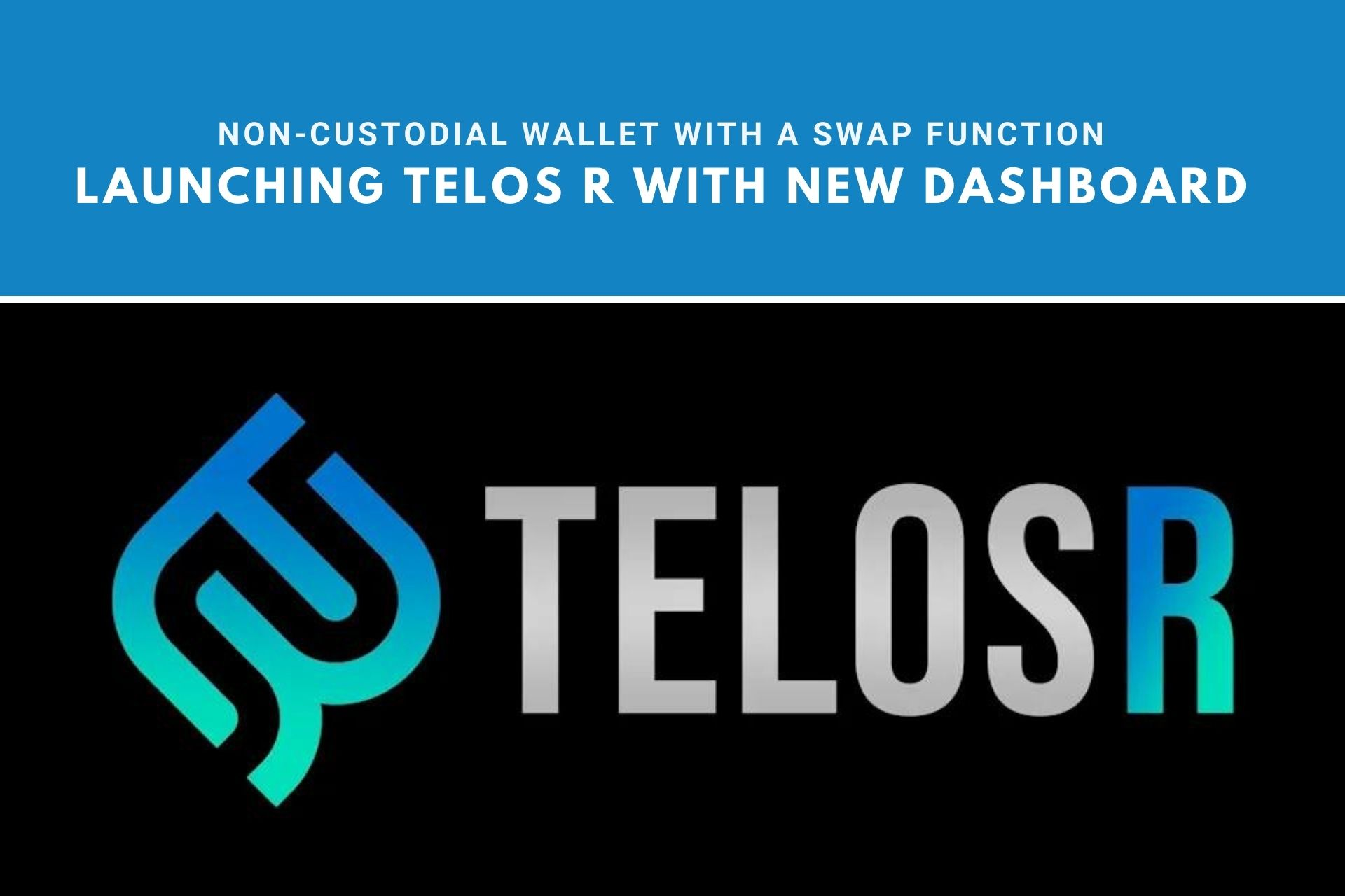 Teloscoin Launching TELOS R With New Dashboard and Non-Custodial Wallet With a Swap Function
