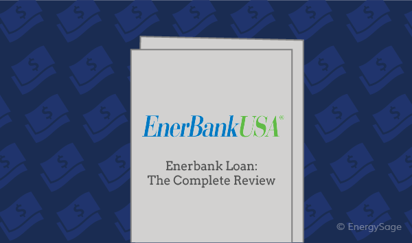 Enerbank Usa Solar Loans The Complete Review Energysage