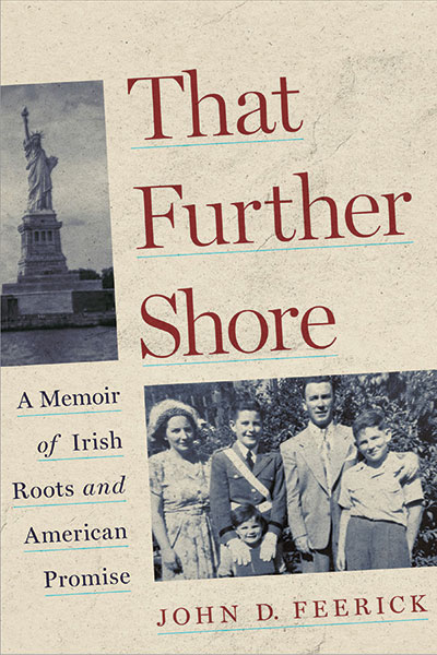 """An image of the cover of John Feerick's book """"That Further Shore: A Memoir of Irish Roots and American Promise"""" features two black-and-white images: a snapshot of a young Feerick with his brother and parents and a photo of the Statue of Liberty"""