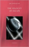 The Velocity of Escape by Jim Johnstone