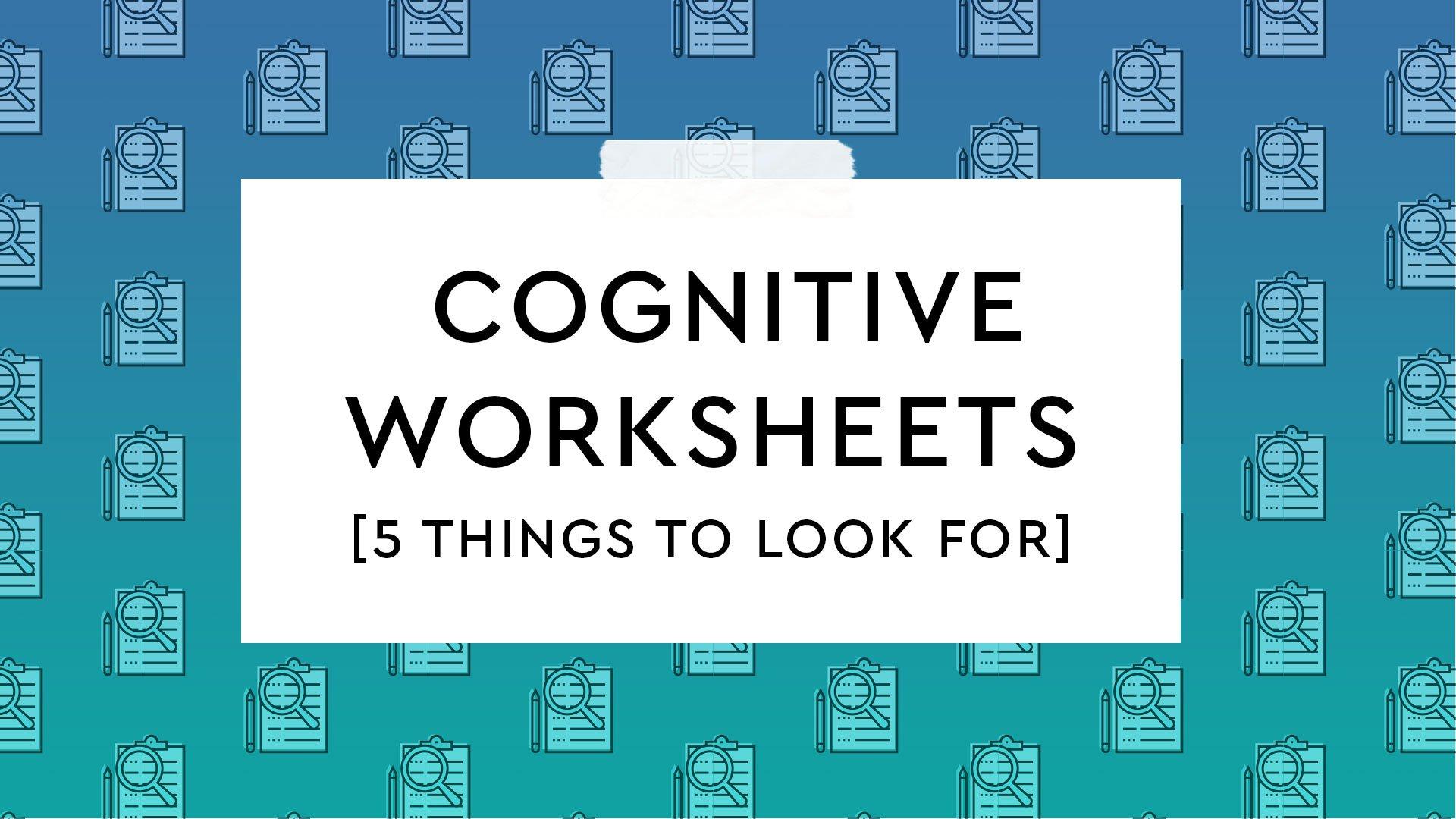 5 Characteristics Of Good Cognitive Worksheets