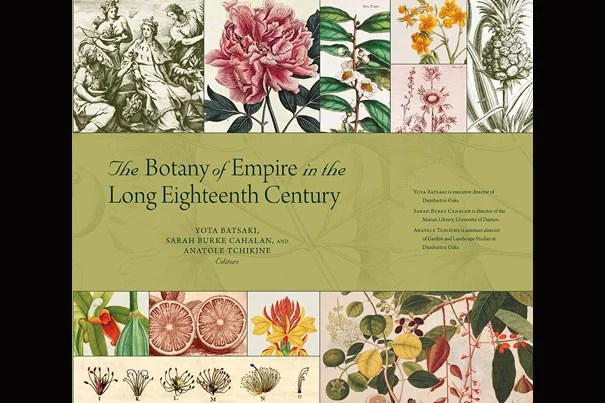 """The Botany of Empire"" grew out of a 2013 symposium celebrating the Rare Book Room's 50th anniversary. Essdras M Suarez/© EMS Photography"