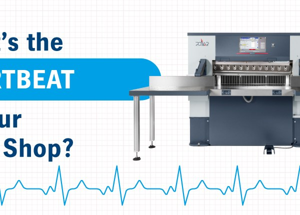 What's the Heartbeat of Your Print Shop?