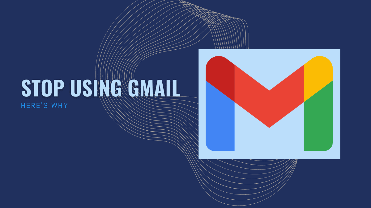 Stop using Gmail