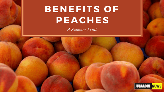 10 Benefits of peaches- a summer fruit