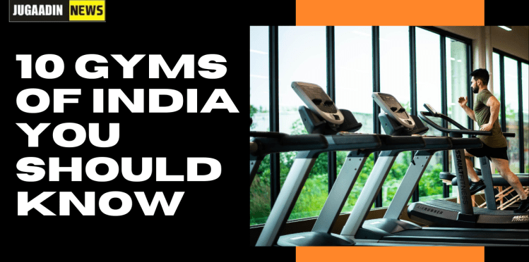 10 GYMS IN INDIA