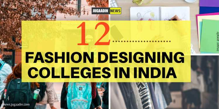 Top Colleges For Fashion Designing In India Jugaadin News