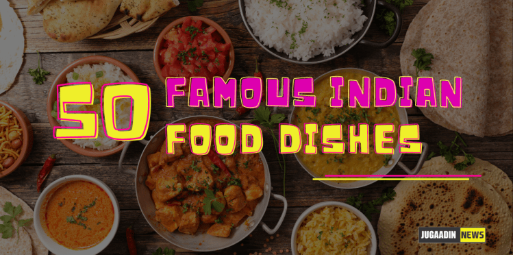 famous indian food dishes