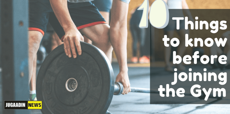 things to know before joining the gym