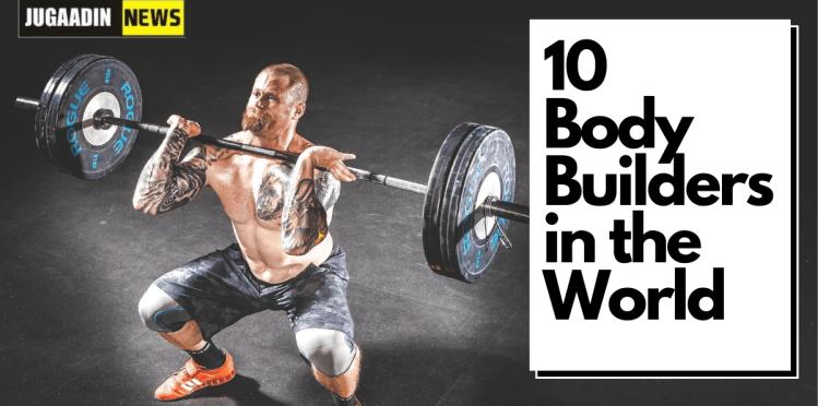 10 bodybuilders of the world